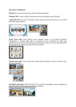 FİLATELİ TERİMLER Filateli: Pul ve posta ile ilgili materyallerin