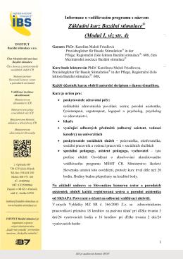 Základní kurz Bazální stimulace® (Modul I, viz str. 4)