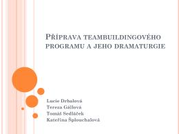 Příprava teambuildingového programu a jeho dramaturgie