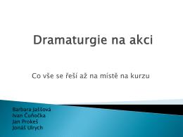 Dramaturgie na akci - metodika, práce se skupinou, improvizace