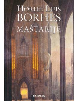 Jorge Luis Borges – Maštarije