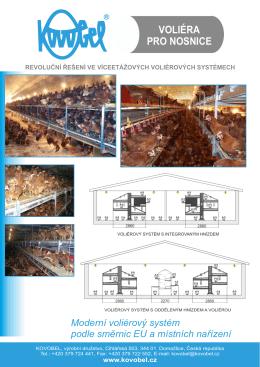 Voliéra pro chov nosnic - KOVOBEL, výrobní družstvo