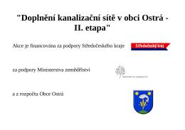 """""""Doplnění kanalizační sítě v obci Ostrá"""