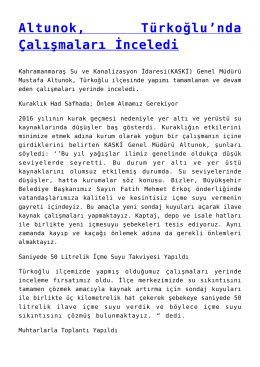 Altunok, Türkoğlu`nda Çalışmaları İnceledi