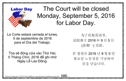 The Court will be closed Monday, September 5, 2016 for Labor Day.