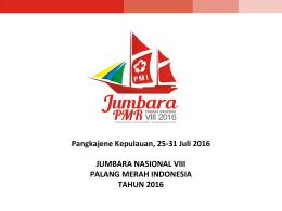 Pangkajene Kepulauan, 25-31 Juli 2016 JUMBARA NASIONAL VIII