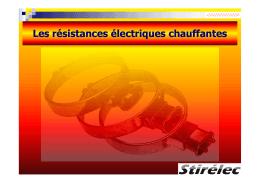 é é é é Les résistances électriques chauffantes