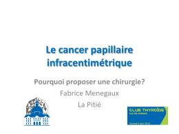 Le cancer papillaire infracentimétrique : pourquoi proposer une