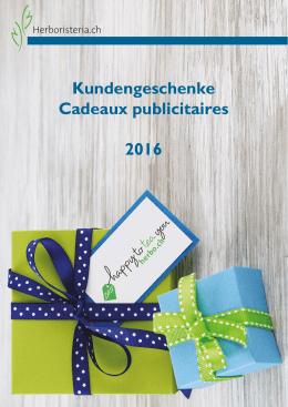 Kundengeschenke Cadeaux publicitaires 2016