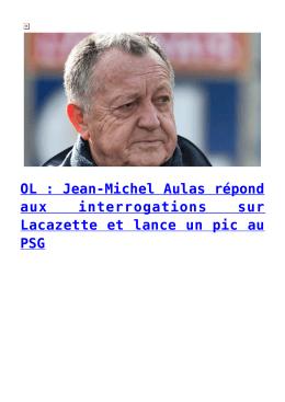 OL : Jean-Michel Aulas répond aux interrogations sur