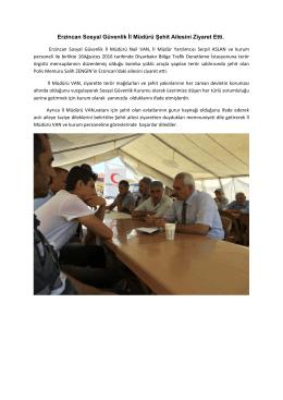 Erzincan Sosyal Güvenlik İl Müdürü Şehit Ailesini Ziyaret Etti.