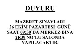 mazeret sınavları 26 ekim pazartesi günü saat 09:30`da merkez bina