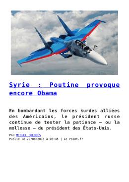 Syrie : Poutine provoque encore Obama
