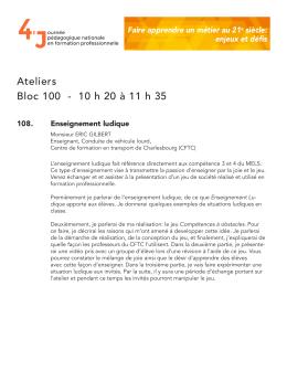 Bloc 100 - 10 h 20 à 11 h 35 Ateliers