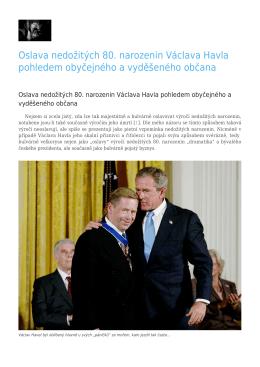 Oslava nedožitých 80. narozenin Václava Havla pohledem