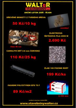 50 Kč/10 kg 2.690 Kč 110 Kč/25 kg 199 Kč/ks 89 Kč/m2