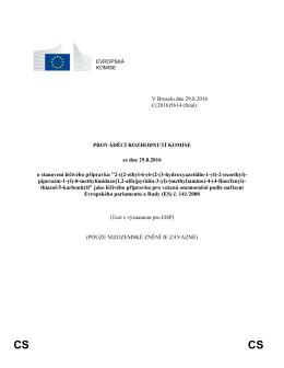 V Bruselu dne 29.8.2016 C(2016)5614 (final) PROVÁDĚCÍ