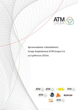 Sprawozdanie z działalności ATM Grupa za 2011r.