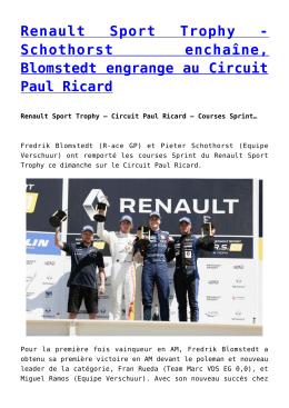 Renault Sport Trophy - Schothorst enchaîne, Blomstedt engrange au