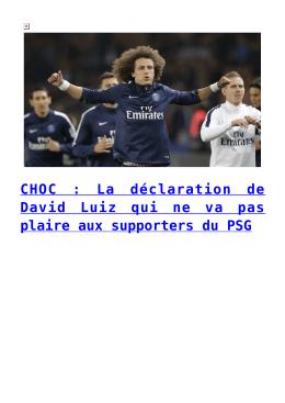 CHOC : La déclaration de David Luiz qui ne va pas