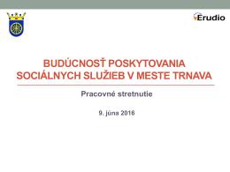 Komunitné plánovanie v Trnave, 9. júna 2016 Budúcnosť