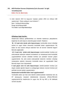 """XV) AKS-Perkütan Koroner Girişimlerde Zorlu Durumlar"""" ile ilgili"""