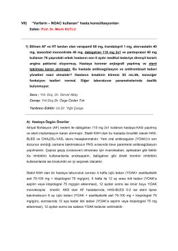 """VII) """"Varfarin – NOAC kullanan"""" hasta konsültasyonları"""