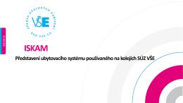 Představení ISKAM - Správa účelových zařízení VŠE