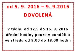 od 5. 9. 2016 – 9. 9.2016 DOVOLENÁ