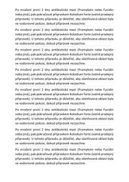Po mražení první 2 dny antibiotická mast (Framykoin nebo Fucidin