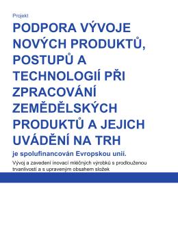 podpora vývoje nových produktů, postupů a technologií při