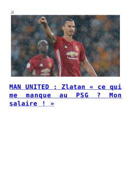 MAN UNITED : Zlatan « ce qui me manque au PSG