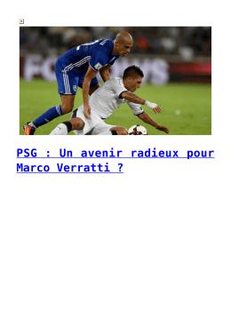 PSG : Un avenir radieux pour Marco Verratti