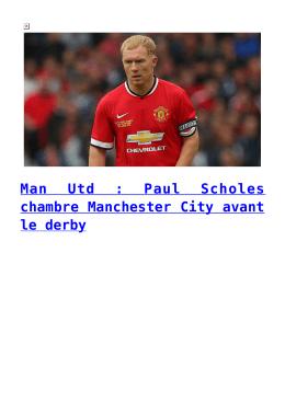 Man Utd : Paul Scholes chambre Manchester City avant