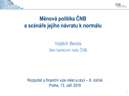 Měnová politika ČNB a scénáře jejího návratu k normálu