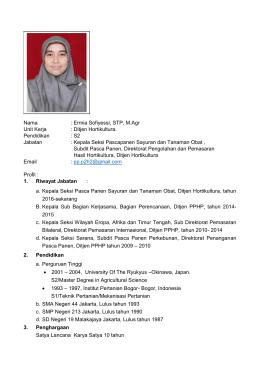 Nama : Ermia Sofiyessi, STP, M.Agr Unit Kerja : Ditjen Hortikultura