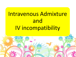 Intravenous Admixture and IV incompatibility