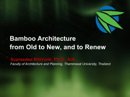 Bamboo Architecture from Old to New, and to Renew Supreedee