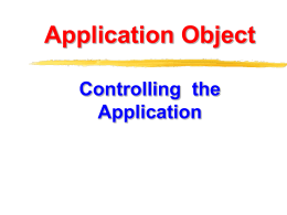 Application Object Controlling the Application