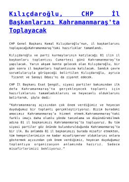 Kılıçdaroğlu, CHP İl Başkanlarını Kahramanmaraş`ta Toplayacak