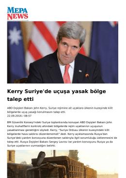 Kerry Suriye`de uçuşa yasak bölge talep etti