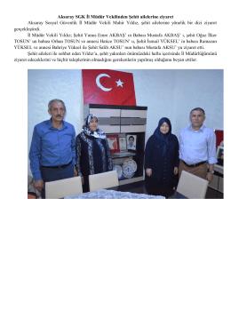 Aksaray SGK İl Müdür Vekilinden Şehit ailelerine ziyaret Aksaray