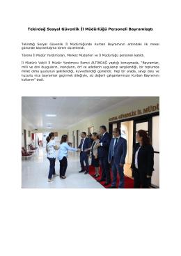 Tekirdağ Sosyal Güvenlik İl Müdürlüğü Personeli Bayramlaştı