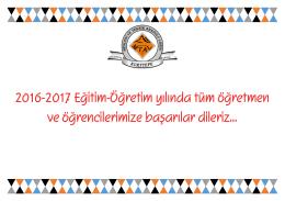 2016-2017 Eğitim-Öğretim yılında tüm öğretmen ve öğrencilerimize