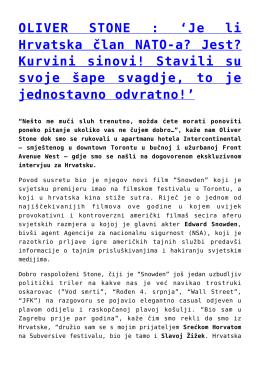 OLIVER STONE : `Je li Hrvatska član NATO-a? Jest