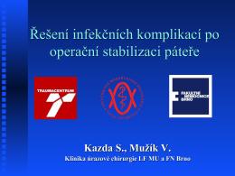 Řešení infekčních komplikací po operační stabilizaci