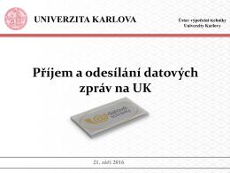Prezentace z 21. 9. 2016 Příjem a odesílání datových zpráv na UK
