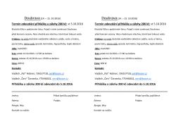 Termín odevzdání přihlášky a zálohy 200 kč: st 5.10.2016 Termín