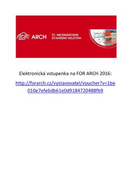 Elektronická vstupenka na FOR ARCH 2016: http://forarch.cz