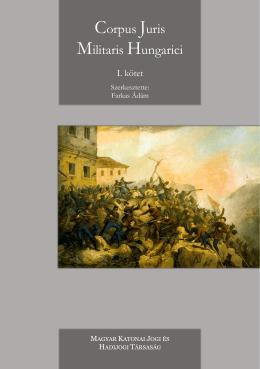 Corpus Juris Militaris Hungarici - Magyar Katonai Jogi és Hadijogi